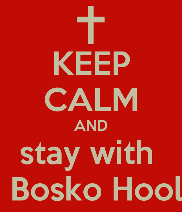 KEEP CALM AND stay with  Don Bosko Hooligan