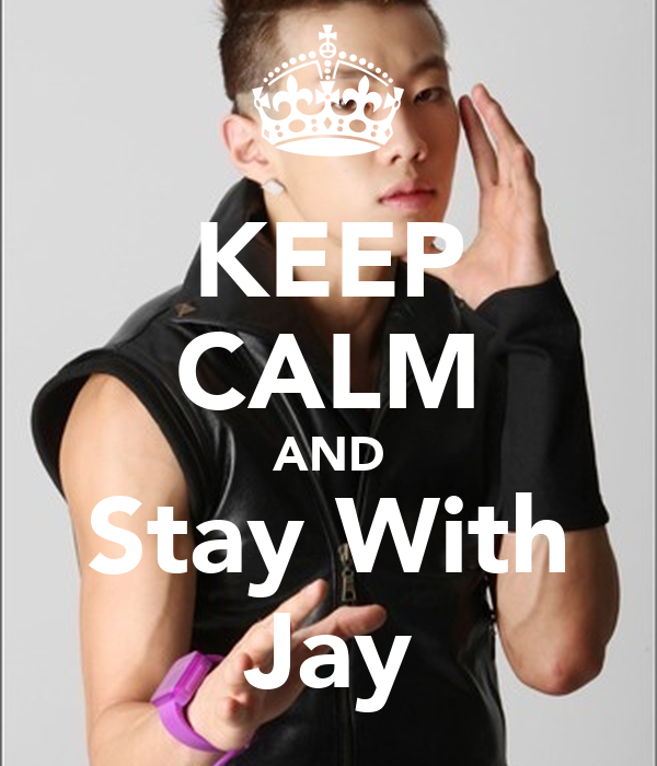 KEEP CALM AND Stay With Jay