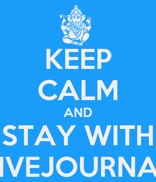 KEEP CALM AND STAY WITH LIVEJOURNAL