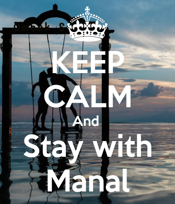 KEEP CALM And  Stay with Manal
