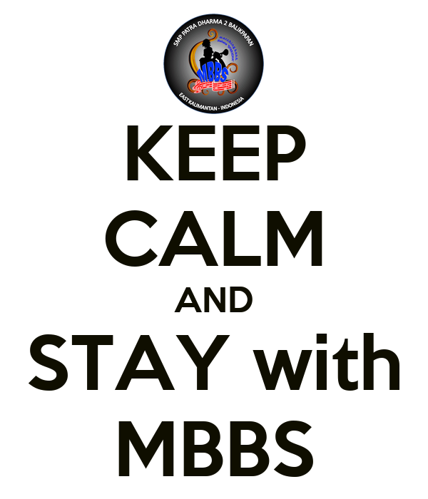 KEEP CALM AND STAY with MBBS