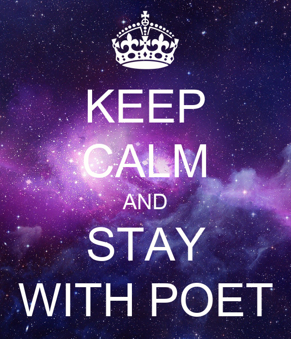 KEEP CALM AND STAY WITH POET