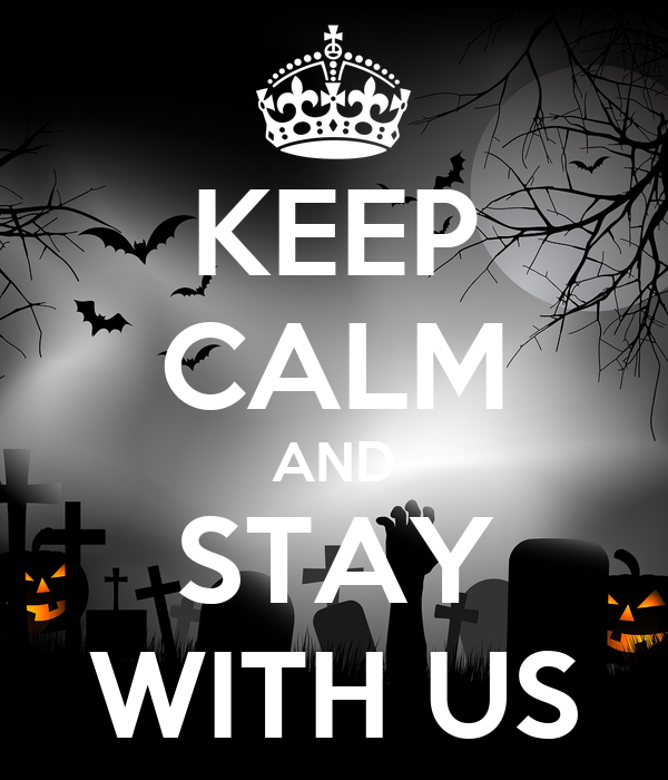KEEP CALM AND STAY WITH US