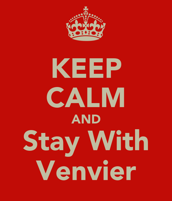 KEEP CALM AND Stay With Venvier