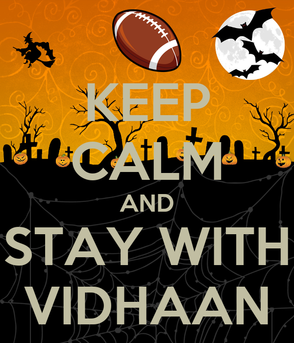 KEEP CALM AND STAY WITH VIDHAAN