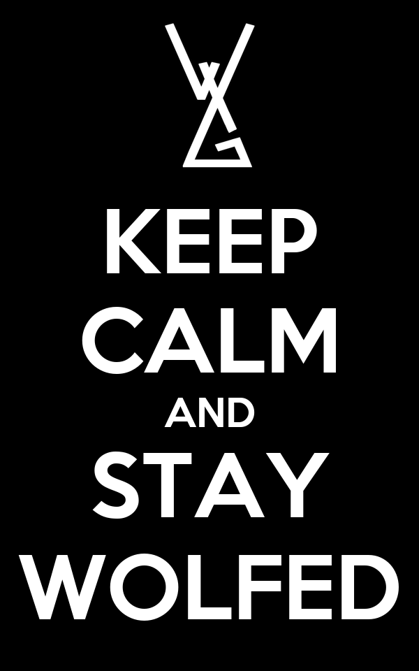 KEEP CALM AND STAY WOLFED