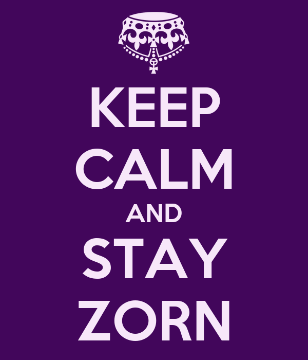 KEEP CALM AND STAY ZORN