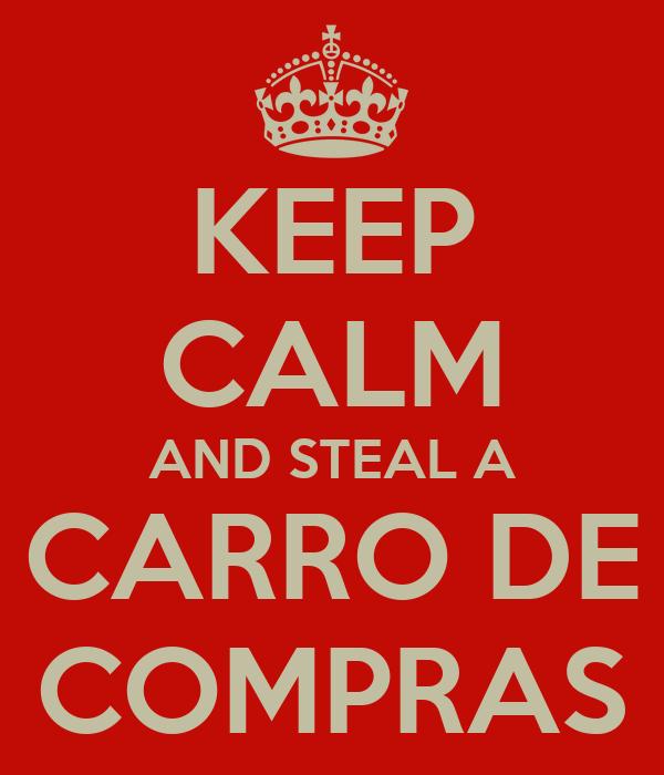 KEEP CALM AND STEAL A CARRO DE COMPRAS