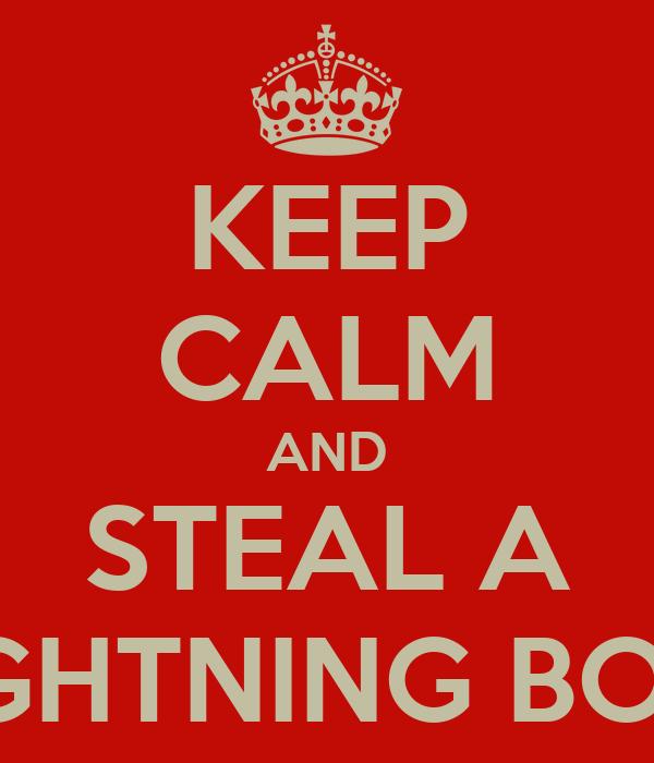 KEEP CALM AND STEAL A LIGHTNING BOLT