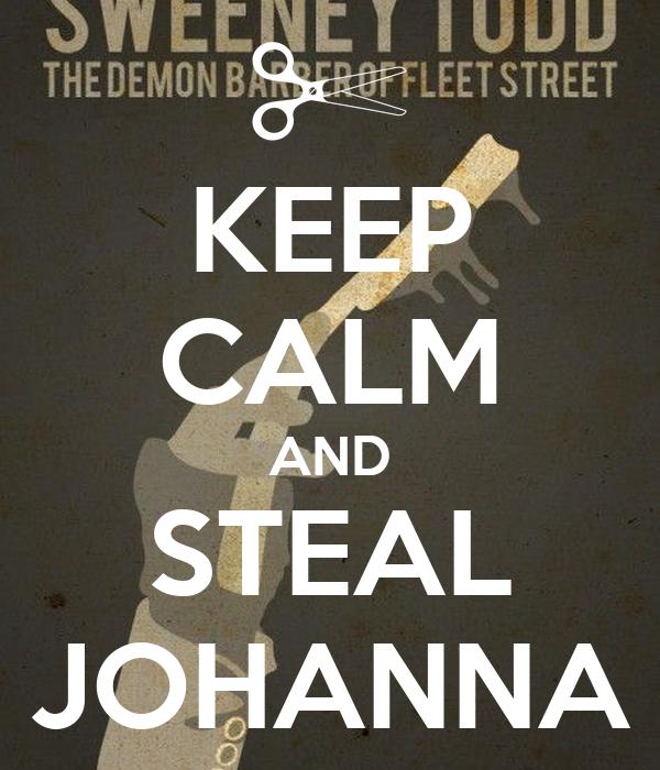 KEEP CALM AND STEAL JOHANNA