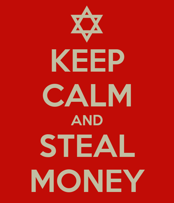 KEEP CALM AND STEAL MONEY