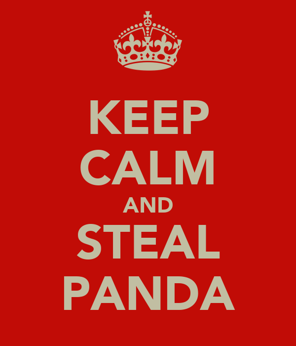 KEEP CALM AND STEAL PANDA