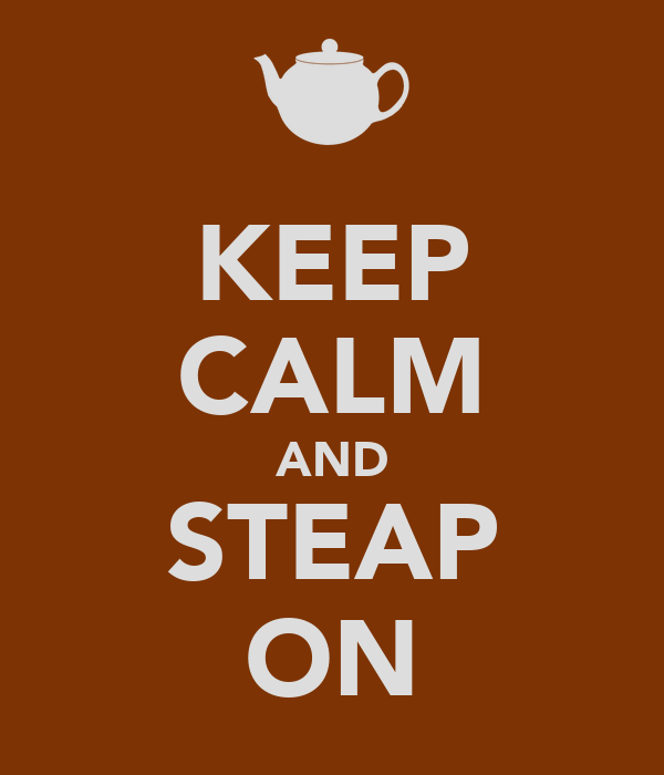 KEEP CALM AND STEAP ON