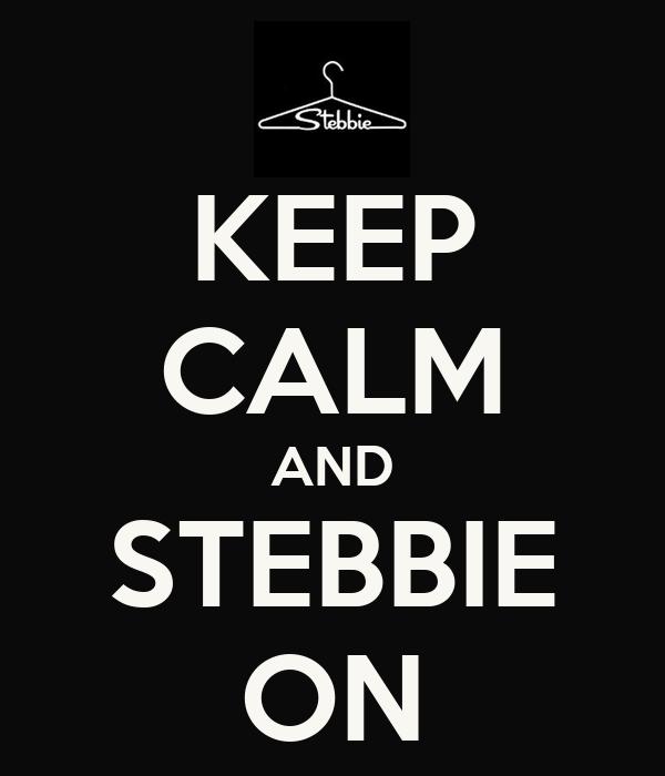 KEEP CALM AND STEBBIE ON