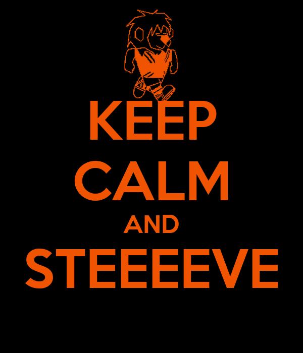 KEEP CALM AND STEEEEVE