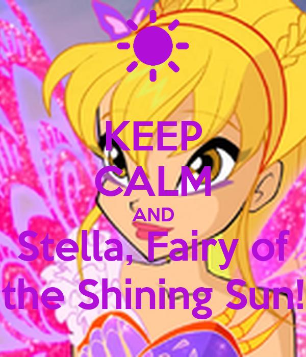 KEEP CALM AND Stella, Fairy of the Shining Sun!