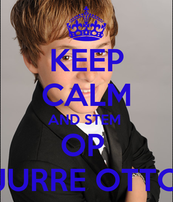 KEEP CALM AND STEM  OP  JURRE OTTO