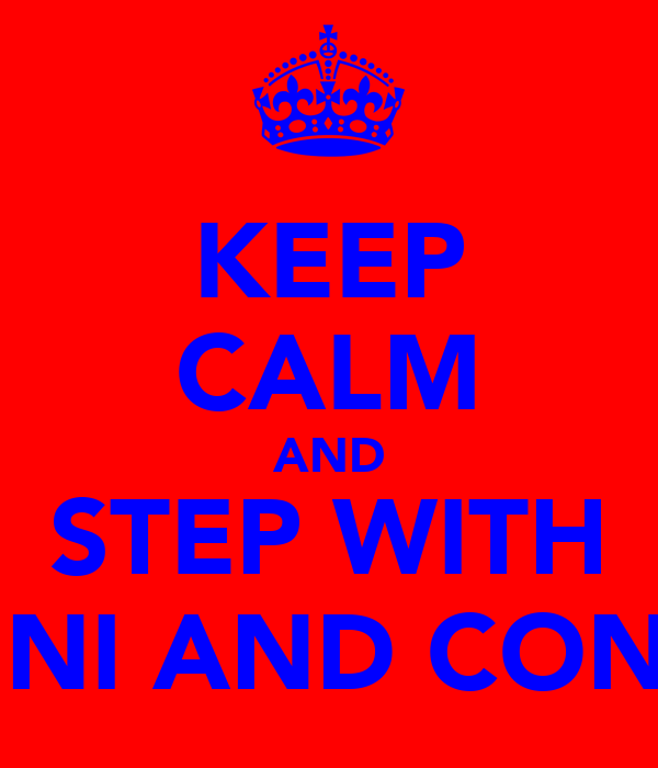 KEEP CALM AND STEP WITH YIANNI AND CONNOR