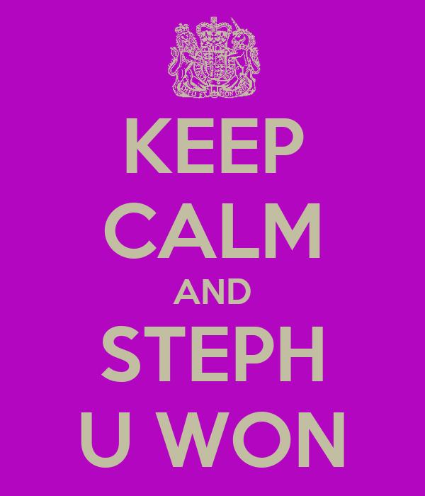 KEEP CALM AND STEPH U WON