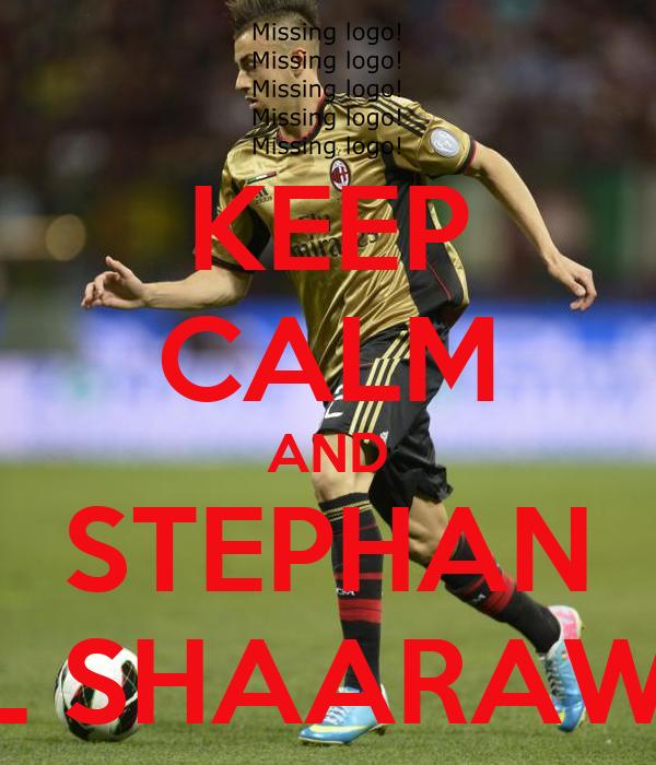 KEEP CALM AND STEPHAN EL SHAARAWY