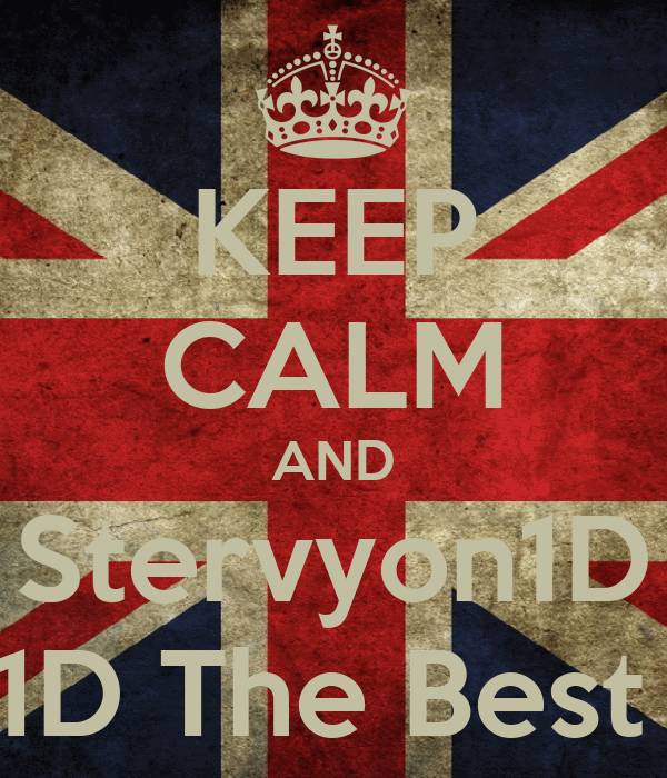 KEEP CALM AND Stervyon1D 1D The Best