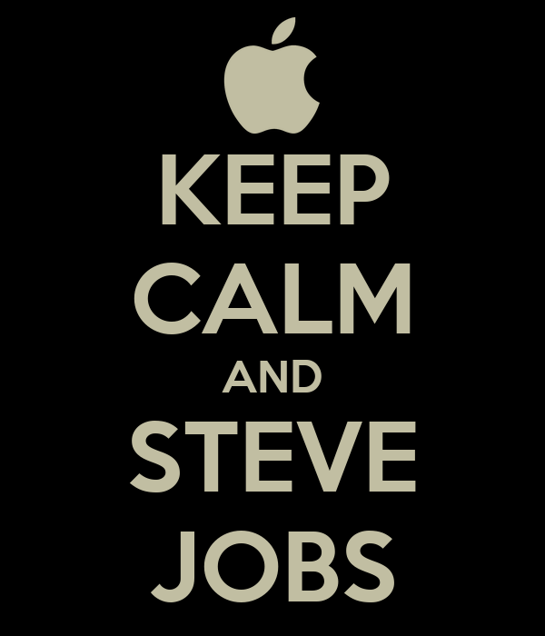 KEEP CALM AND STEVE JOBS