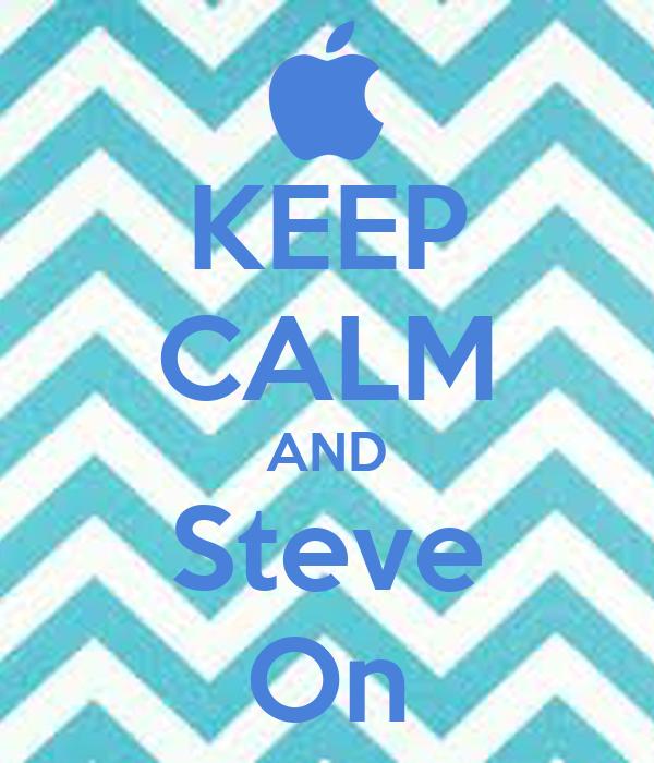 KEEP CALM AND Steve On