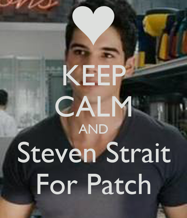 KEEP CALM AND Steven Strait For Patch