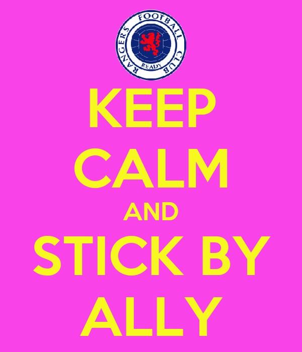 KEEP CALM AND STICK BY ALLY