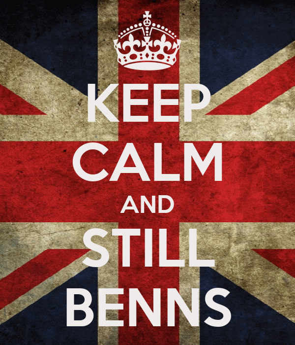 KEEP CALM AND STILL BENNS