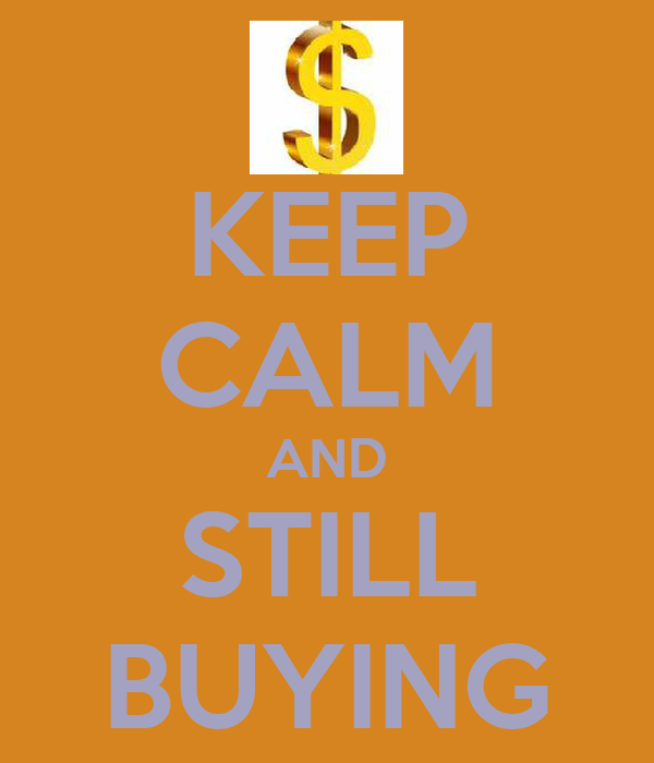 KEEP CALM AND STILL BUYING