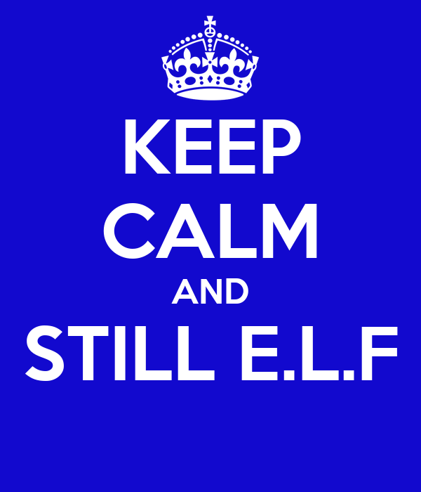 KEEP CALM AND STILL E.L.F