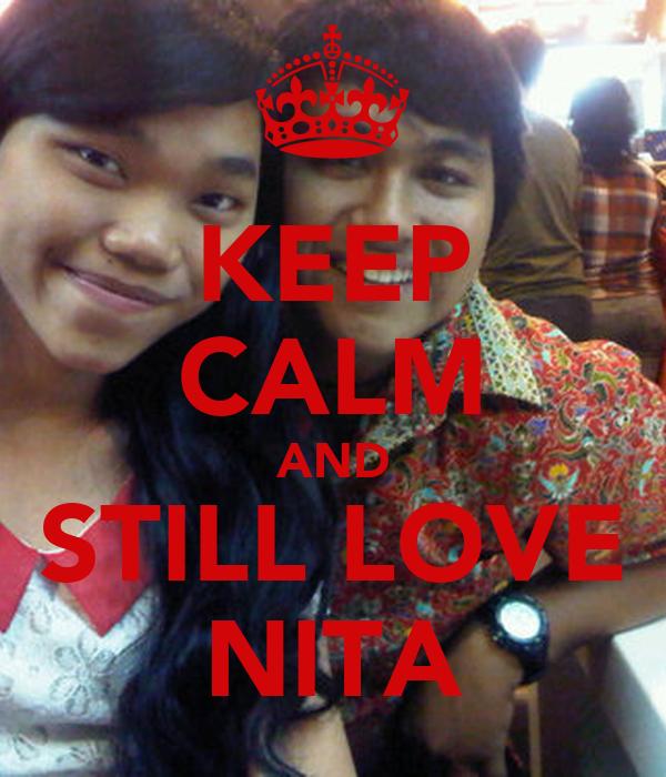 KEEP CALM AND STILL LOVE NITA