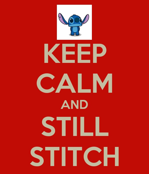 KEEP CALM AND STILL STITCH