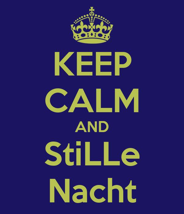 KEEP CALM AND StiLLe Nacht
