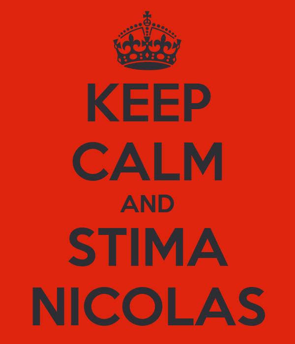 KEEP CALM AND STIMA NICOLAS