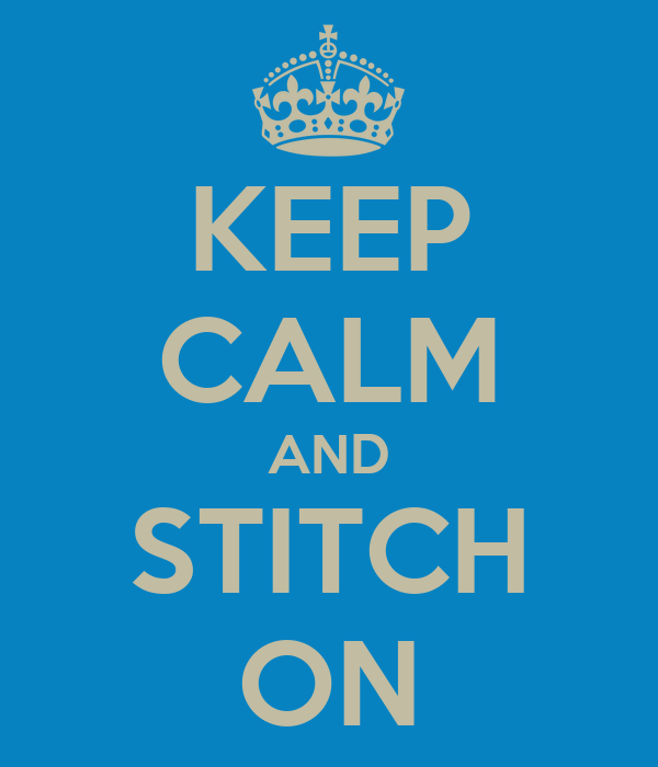 KEEP CALM AND STITCH ON