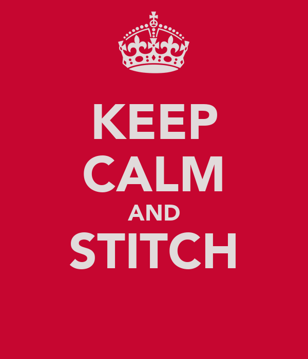 KEEP CALM AND STITCH