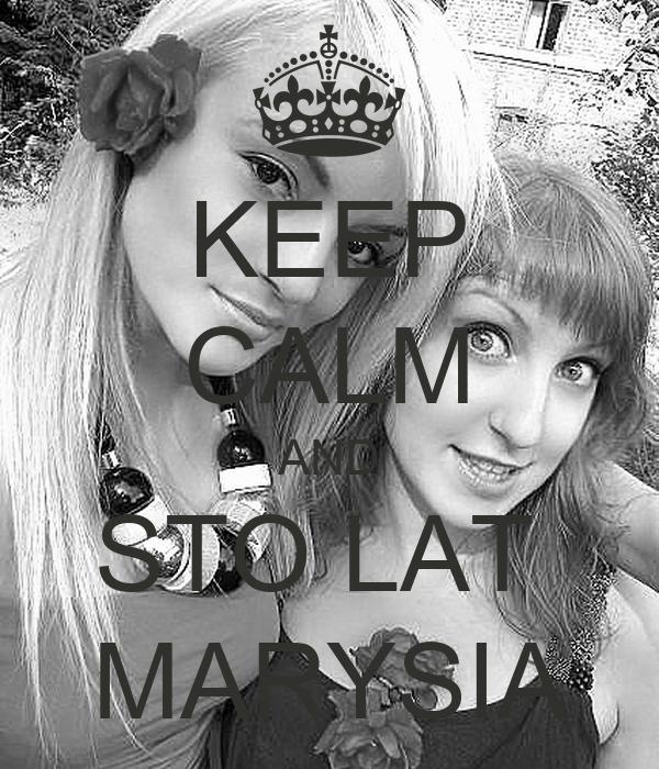 KEEP CALM AND STO LAT  MARYSIA