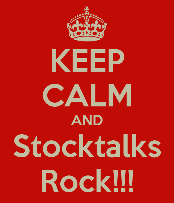 KEEP CALM AND Stocktalks Rock!!!