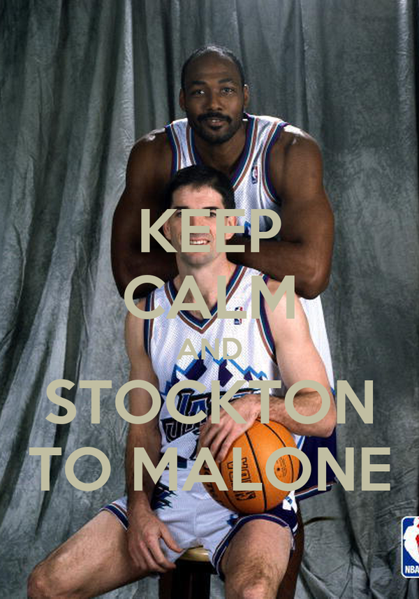 KEEP CALM AND STOCKTON TO MALONE