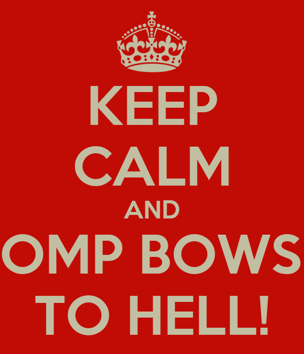 KEEP CALM AND STOMP BOWSER TO HELL!