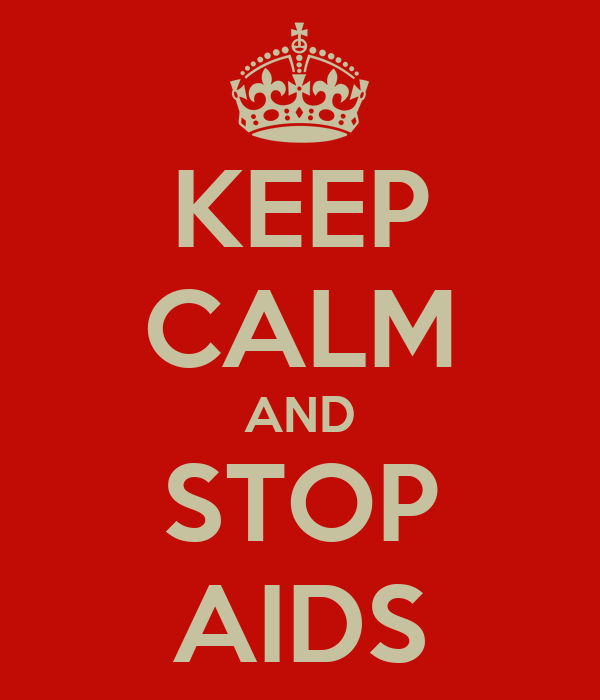 KEEP CALM AND STOP AIDS