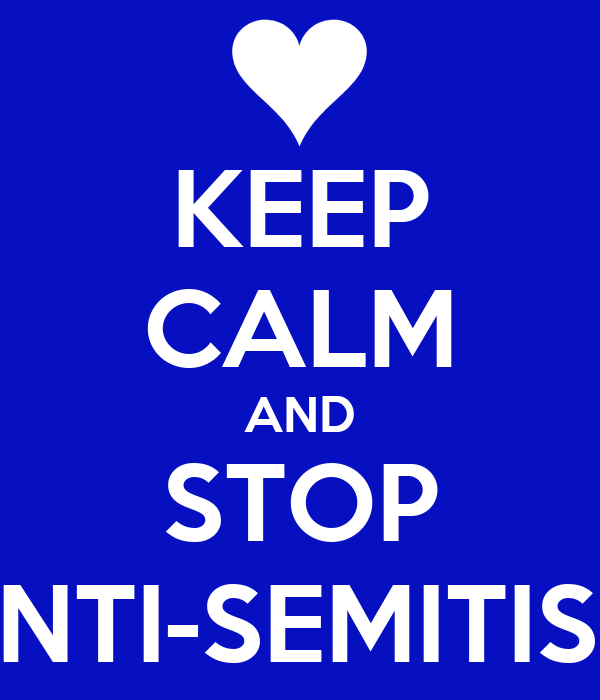 KEEP CALM AND STOP ANTI-SEMITISM