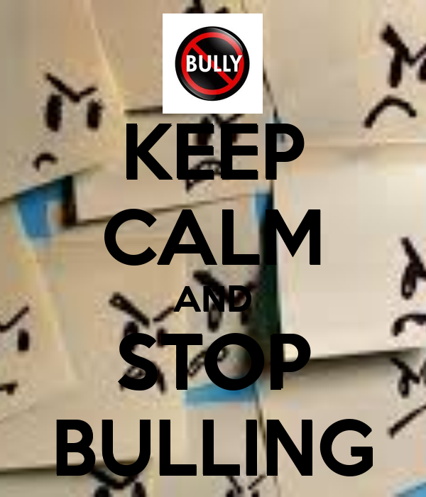 KEEP CALM AND STOP BULLING