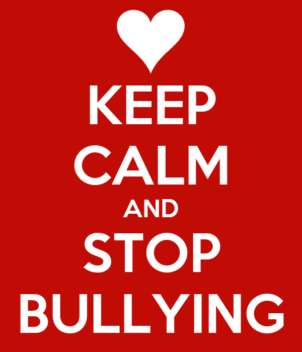 KEEP CALM AND STOP BULLYING Poster | bully | Keep Calm-o-Matic