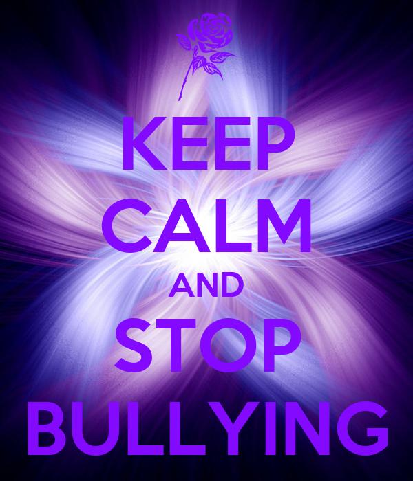 KEEP CALM AND STOP BULLYING Poster | Lakota Wolfie | Keep Calm-o-Matic