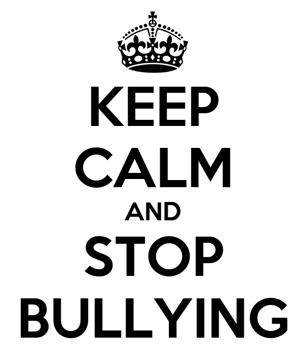 KEEP CALM AND STOP BULLYING Poster | RYJ | Keep Calm-o-Matic
