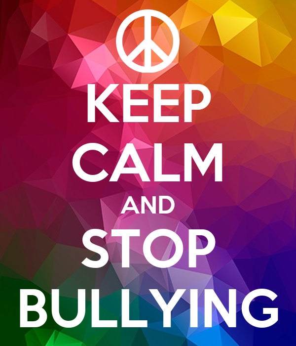 KEEP CALM AND STOP BULLYING Poster | STARLVR | Keep Calm-o-Matic