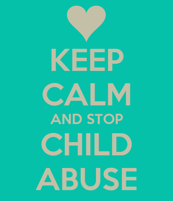 KEEP CALM AND STOP CHILD ABUSE
